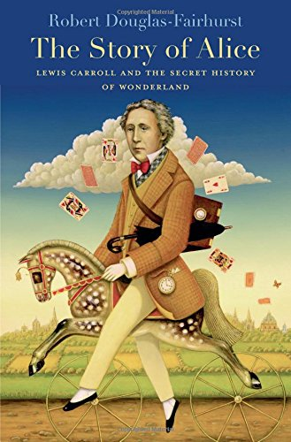 9780674967793: The Story of Alice: Lewis Carroll and the Secret History of Wonderland