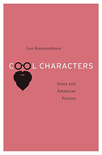 9780674967885: Cool Characters: Irony and American Fiction
