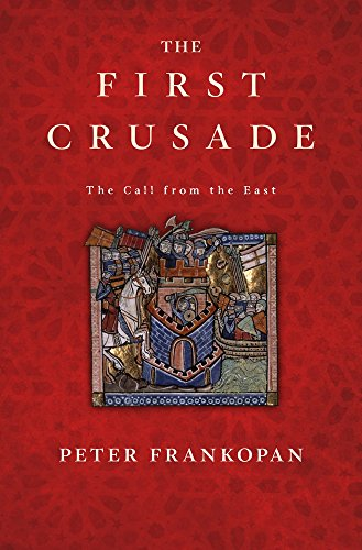 9780674970786: The First Crusade: The Call from the East