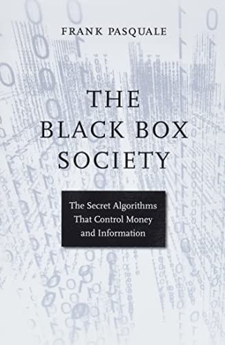 9780674970847: The Black Box Society: The Secret Algorithms That Control Money and Information