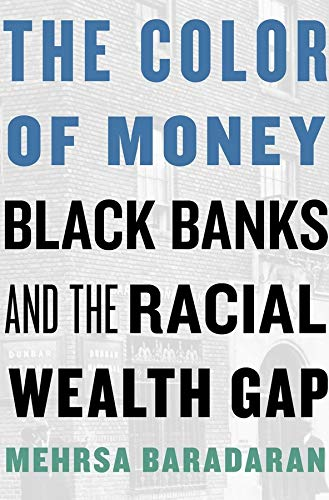 9780674970953: The Color of Money: Black Banks and the Racial Wealth Gap
