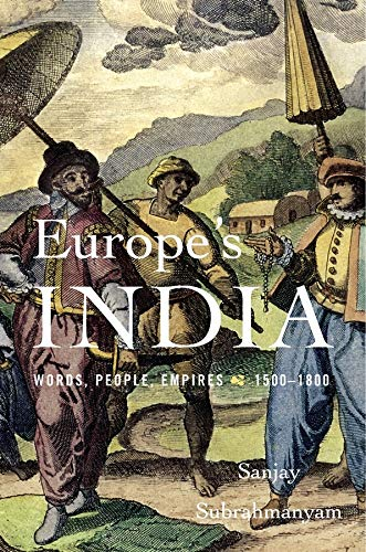 9780674972261: Europe's India: Words, People, Empires, 1500–1800