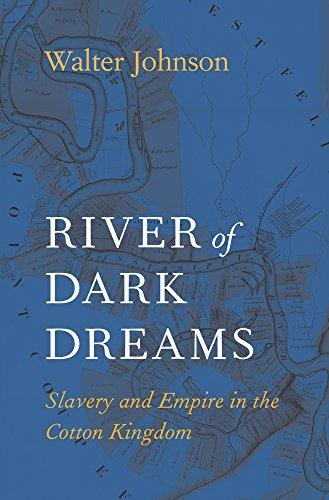 9780674975385: River of Dark Dreams: Slavery and Empire in the Cotton Kingdom
