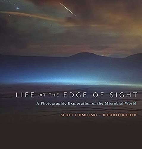 Life At The Edge Of Sight - A Photographic Exploration Of The Microbial World