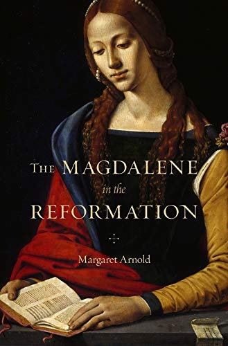 9780674979994: The Magdalene in the Reformation