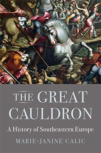 9780674983922: The Great Cauldron: A History of Southeastern Europe