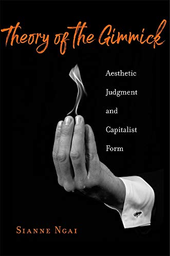 9780674984547: Theory of the Gimmick: Aesthetic Judgment and Capitalist Form