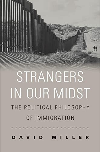 9780674986787: Strangers in Our Midst: The Political Philosophy of Immigration