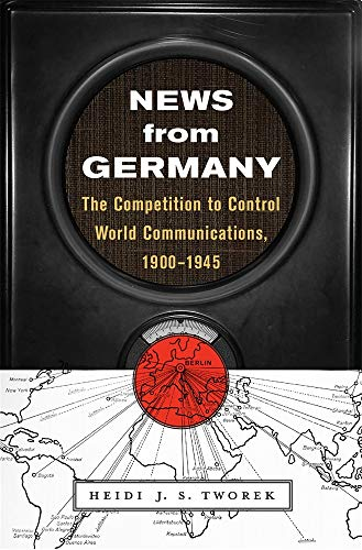 9780674988408: News from Germany: The Competition to Control World Communications, 1900-1945 (Harvard Historical Studies)