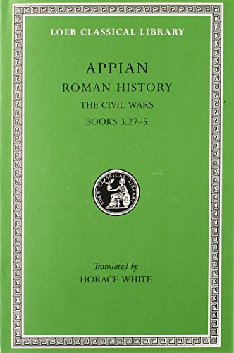 9780674990067: Appian: Roman History, Vol. IV, The Civil Wars, Books 3.27-5 (Loeb Classical Library No. 5)