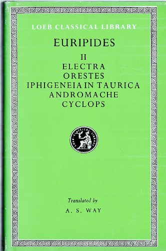 9780674990111: Euripides, Vol. 2: Electra, Orestes, Iphigeneia in Taurica, Andromache, Cyclops (Loeb Classical Library, No. 10)