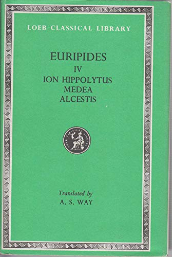 9780674990135: Euripides: Ion-Hippolytus-Medea-Alcestis: Loeb Classical #012 (Works) (Vol 4)