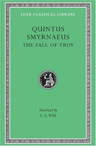 9780674990227: Quintus Smyrnaeus: The Fall of Troy