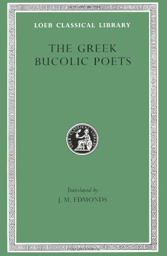 9780674990319: Greek Bucolic Poets: Theocritus. Bion. Moschus (Loeb Classical Library No. 28)
