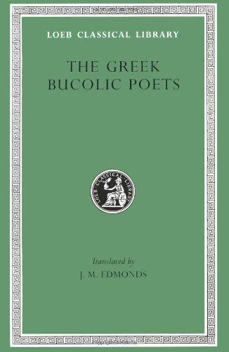 9780674990319: Greek Bucolic Poets: Theocritus. Bion. Moschus (Loeb Classical Library No. 28)