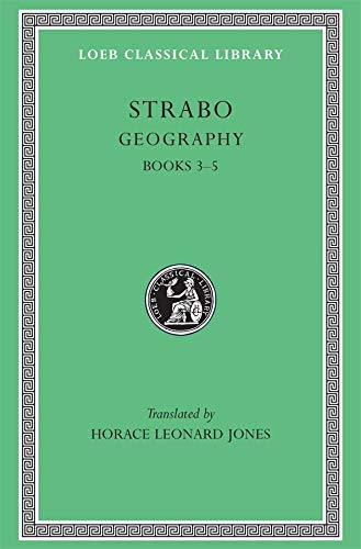 Geography, Volume II: Books 3-5 (Loeb Classical Library) (v. 2): Strabo