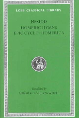 Hesiod, the Homeric Hymns, and Homerica (Loeb: Hesiod