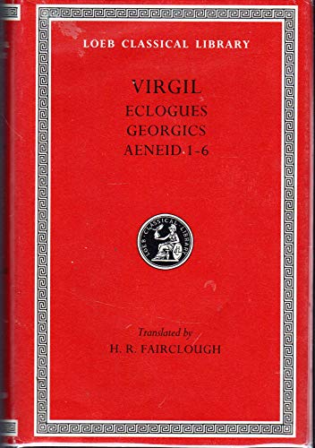 9780674990708: Virgil: Eclogues-Georgics-Aeneid Books I-VI (Loeb Classical Library)