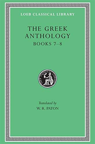 9780674990753: The Greek Anthology: Greek Anthology, Volume II: Book 7: Sepulchral Epigrams. Book 8: The Epigrams of St. Gregory the Theologian (Loeb Classical Library)