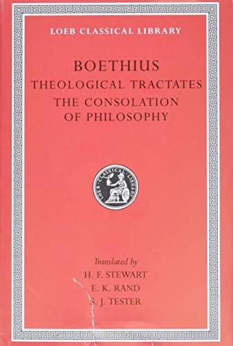 Boethius : The Theological Tractates; with an: Boethius, Anicius Manlius
