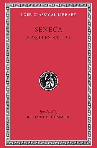 9780674990869: Seneca Epistles 93-124: Letters XCIII-CXXIV v. 3 (Loeb Classical Library)