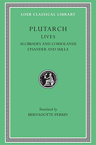 9780674990890: Parallel Lives: Alcibiades and Coriolanus Lysander and Sulla v. 4 (Loeb Classical Library)