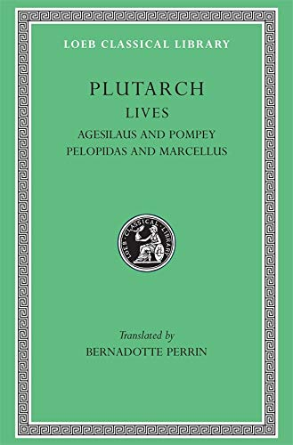 Plutarch's Lives, Volume 5. Agesilaus and Pompey. Pelopidas and Marcellus