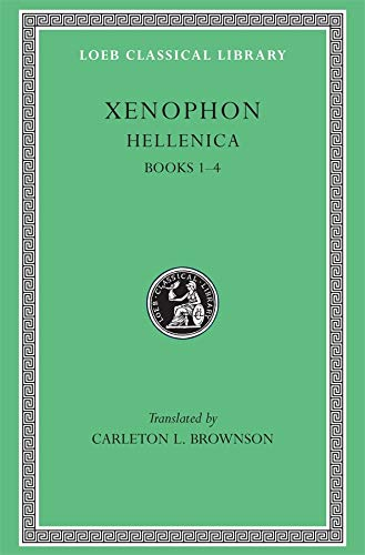 9780674990982: Xenophon, I, Hellenica: Books 1-4 (Loeb Classical Library)