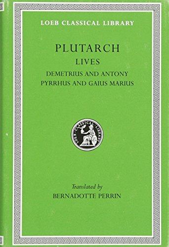 9780674991125: Plutarch Lives, IX, Demetrius and Antony. Pyrrhus and Gaius Marius (Loeb Classical Library) (Volume IX)