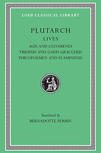 9780674991132: Plutarch's Lives, X: Agis and Cleomenes. Tiberius and Gaius Gracchus. Philopoemen and Flamininus (Loeb Classical Library®) (Volume X) (Greek and English Edition)