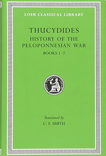 Thucydides: History of the Peloponnesian War : Books One and Two: Vol 1: Thucydides C. F. Smith
