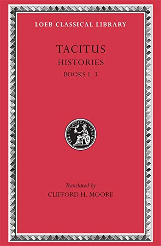 9780674991231: Tacitus: The Histories, Books 1-3 (Loeb Classical Library): Bks. 1-3