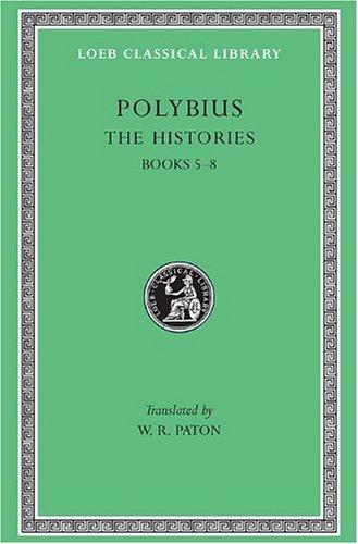 Polybius: The Histories, Volume III, Books 5-8: Polybius