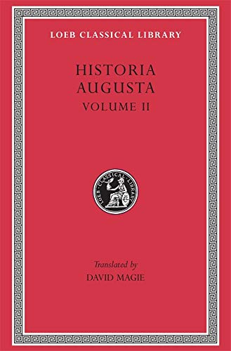 THE SCRIPTORES HISTORIAE AUGUSTAE. With an English translation by D. Magie. Volume II.