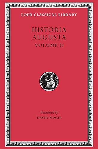 9780674991552: Historia Augusta, Volume II: Caracalla. Geta. Opellius Macrinus. Diadumenianus. Elagabalus. Severus Alexander. the Two Maximini. the Three Gordians. ... Macrinus v. 2 (Loeb Classical Library)