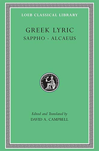 9780674991576: Greek Lyric, Volume I: Sappho and Alcaeus: v. 1 (Loeb Classical Library)