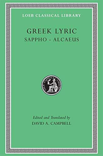 Greek Lyric: Sappho and Alcaeus (Loeb Classical: Alcaeus; Sappho