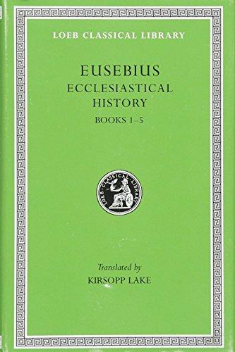 9780674991699: Eusebius: Ecclesiastical History, Books I-V (Loeb Classical Library, No. 153) (Volume I)