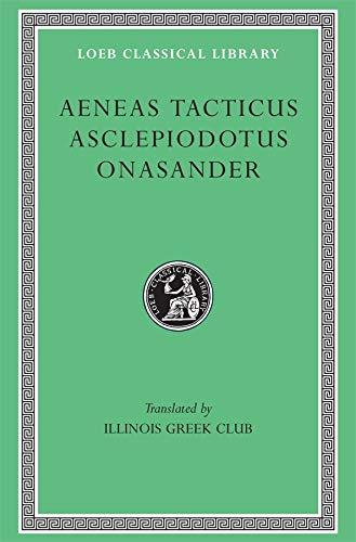 Aeneas Tacticus, Asclepiodotus, Onasander (Loeb Classical Library,: Aeneas Tacticus, Asclepiodotus,