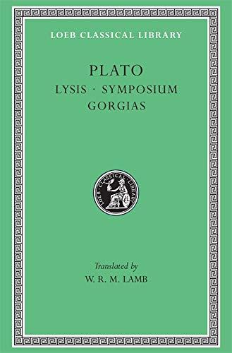 9780674991842: Plato: Lysis. Symposium. Gorgias. (Loeb Classical Library No. 166)