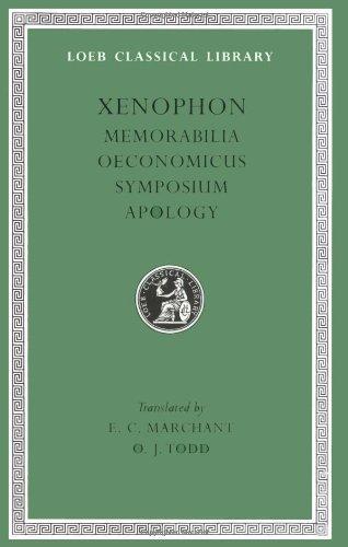 9780674991866: Xenophon: Memorabilia. Oeconomicus. Symposium. Apologia. (Loeb Classical Library No. 168)
