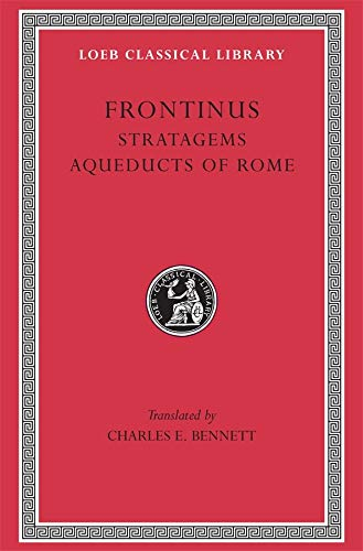 9780674991927: Frontinus: Stratagems. Aqueducts of Rome. (Loeb Classical Library No. 174)