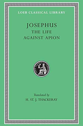 Loeb: Josephus, The Life Against Apion: Josephus; trans. by