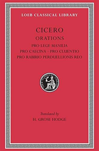 CICERO IX: Pro Lege Manilia. Pro Caecina. Pro Cluentio. Pro Rabirio. Perduellionis.: Cicero; H. ...