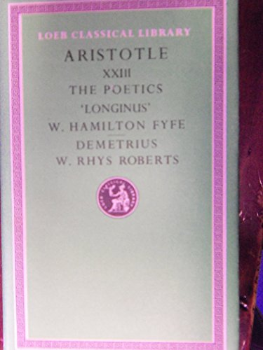 9780674992191: Aristotle: The Poetics and Longinus, on the Sublime: Demetrius, on Style (Loeb Classical Library)