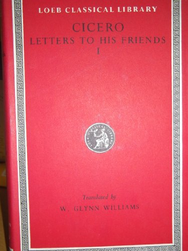 9780674992252: Letters to His Friends, Volume I: Books 1-6 (Loeb Classical Library) (English and Latin Edition)