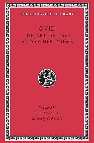 9780674992559: Ovid: The Art of Love and Other Poems (Loeb Classical Library No. 232)