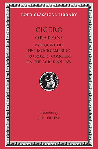 9780674992658: Cicero: Pro Quinctio. Pro Roscio Amerino. Pro Roscio Comoedo. The Three Speeches on the Agrarian Law Against Rullus (Loeb Classical Library No. 240)