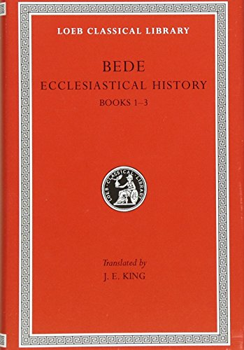 Historical Works. Ecclesiastical History of the English Nation. Book I-III. With an English ...