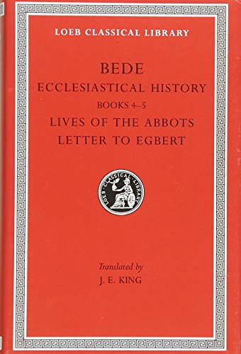 9780674992733: Bede: Ecclesiastical History, Books IV-V. Lives of the Abbots. Letter to Egbert. (Loeb Classical Library No. 248) (Volume II)